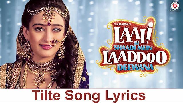 Laali Ki Shaadi Title Song Lyrics - Sukhwinder Singh | LKSMLD