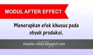 Modul After Effect - menerapkan efek khusus pada obyek produksi