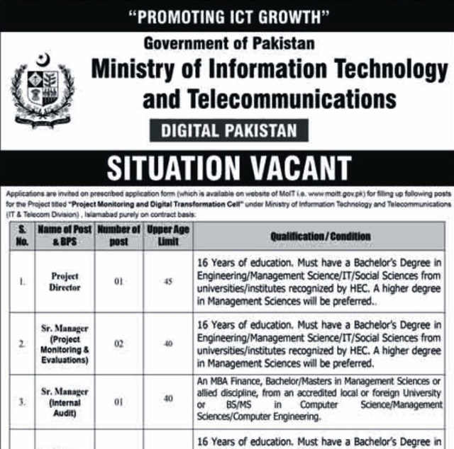 Govt of Pakistan Ministry Of Information Technology and Telecommunication Jobs 2020   Pakistan Ministry Of Information Technology and Telecommunication Jobs    Name Of Post:  Manager Governance Project Manager Monitoring Project Manager Evaluation Manager Internal Audit Manager Policy Project Director Manager Infrastructure Assistant Manager Accounting Assistant Manager Budget Assistant Manager Project Supplier Office Assistant Office Boy   Qualification Required:  Matric,Master,Bachelor     The following are the key requirements of a competent organization and work experience from a recognized organization. Eligible and up-to-date visitors are requested to apply to the post in the recommended manner. Will not engage in poor and late entries/requests. Only the shortest recorded persons will be welcome to the meeting and selection process. No TA / DA will be valid for a test/interview.   Last Date to Apply  Februry 8,2020  Ministry of Information Technology Jobs