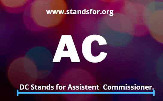 AC-AC stands for Assistant Commissioner.