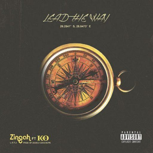 [MUSIC] ZINGAH FT K.O_LEAD THE WAY