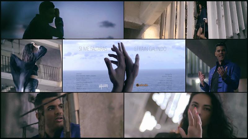 Efrain Galindo - ¨Si me faltaras¨ - Videoclip - Director: Efrain Galindo. Portal Del Vídeo Clip Cubano