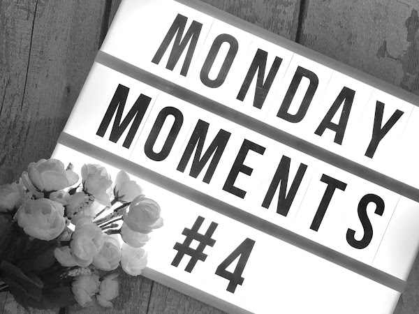 Monday Moments #4