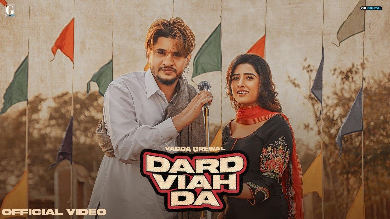 Dard Viah Da Lyrics Vadda Grewal x Deepak Dhillon Punjabi song