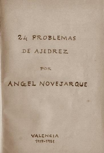 24 Problemas de Ajedrez de Ángel Novejarque, Valencia 1917-1921