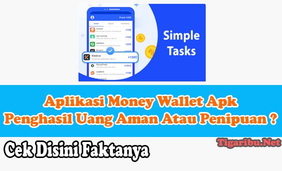 Tentang Aplikasi Money Wallet Apk Penghasil Uang Aplikasi Money Wallet Apk Penghasil Uang Aman Atau Penipuan ? Cek Disini Faktanya   Aplikasi Money Wallet Apk adalah aplikasi penghasil uang yang ditawarkan untuk mempermudah penggunanya menambah penghasilan secara instan.  Aplikasi Money Wallet Apk Penghasil Uang yang sering disebut juga dengan Aplikasi Mabuk Duit ini bisa digunakan di smartphone yang terkoneksi dengan jaringan internet.  Aplikasi Money Wallet Apk Penghasil Uang ditawarkan oleh PT Youmi Technologies dengan TaskBox yang cukup mudah dipahami cara kerjanya.  Cara kerja Aplikasi Money Wallet Apk Penghasil Uang atau Aplikasi Mabuk Duit ini sangat sederhana. Anda hanya perlu download dan instal Aplikasi Money Wallet Apk Penghasil Uang atau Aplikasi Mabuk Duit, daftar akun member, menyelesaikan misi, mendapatkan poin, menukar poin atau withdraw ke E-Wallet.  Misi Aplikasi Money Wallet Apk Penghasil Uang yaitu melakukan Absen Harian, Menginstal Aplikasi, Ikuti Survey, dan Mengundang Teman. Setelah menyelesaikan misi Aplikasi Money Wallet Apk Penghasil Uang Anda akan menghasilkan uang.  Cara Daftar Aplikasi Money Wallet Apk Penghasil Uang Cara daftar Aplikasi Money Wallet Apk Penghasil Uang mudah sekali. Bagi Anda yang belum paham bagaimana cara daftar Aplikasi Money Wallet Apk Penghasil Uang tidak perlu bingung. Langusung saja ikuti cara daftar Aplikasi Money Wallet Apk Penghasil Uang pada penjelasan berikut ini : Download Aplikasi Money Wallet Apk Penghasil Uang di https://moneywallet.money/ Instal Aplikasi Money Wallet Apk Penghasil Uang di android Anda Buka Aplikasi Money Wallet Apk Penghasil Uang Buat username Anda Masukkan Kode Referal Aplikasi Money Wallet Apk Penghasil Uang : 78ANvGb7 Klik tombol Sign Up Berhasil mendaftar di Aplikasi Money Wallet Apk Penghasil Uang Terima 150 Koin pertama Mulai mengerjakan misi Menghasilkan uang Itulah cara daftar Aplikasi Money Wallet Apk Penghasil Uang paling mudah dan cepat. Buatlah username yang mudah Anda ingat 
