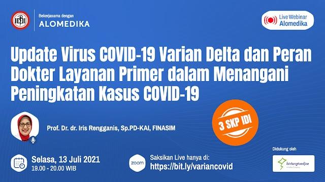 """(GRATIS 3 SKP IDI)  """"*Update Varian Delta COVID-19 dan Peran Dokter Layanan Primer dalam Peningkatan COVID-19*"""","""