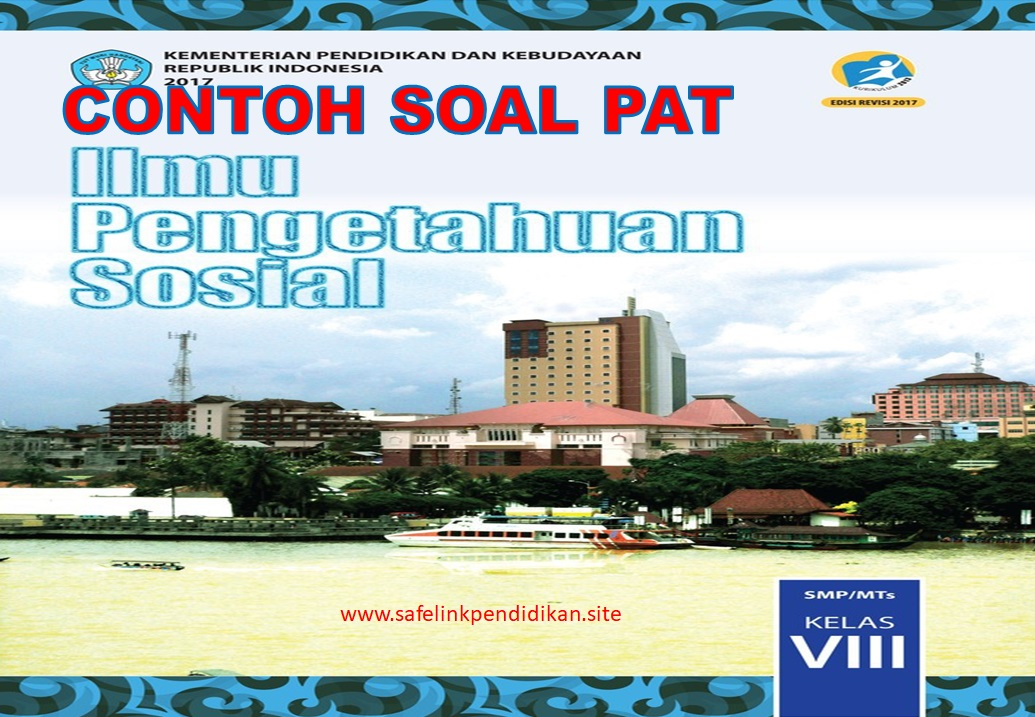 Soal PAT IPS Kelas 8 SMP/MTs