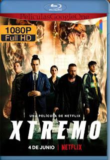 Xtremo (2021) [1080p Web-DL] [Castellano] [LaPipiotaHD]