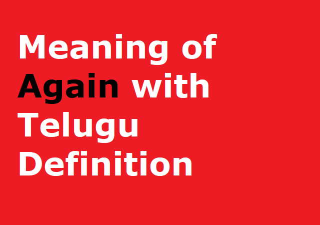 Meaning of Again with Telugu Definition