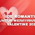 Ide Romantis Untuk Merayakan Valentine 2020