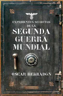 Expedientes secretos de la Segunda Guerra Mundial - Óscar Herradón Ameal (2018)