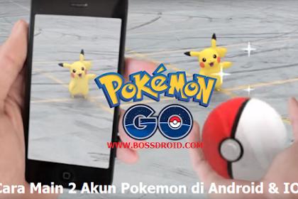 Cara Bermain 2 Akun Pokemon Go di Hp Android dan IOS