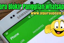 3 Cara Blokir Panggilan Whatsapp Terbukti Berhasil