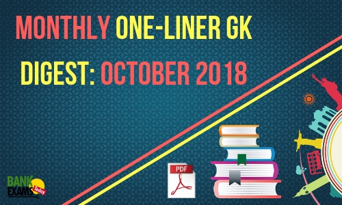 Monthly One-Liner GK Digest: October 2018