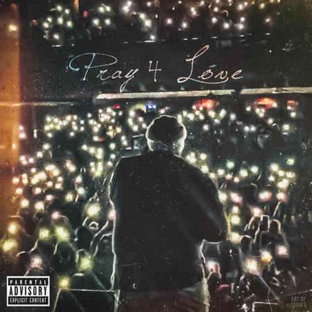 Pray 4 Love - Rod Wave ft. ATR Son Son - Song Download MP3