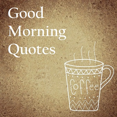 58 Good Morning Quotes