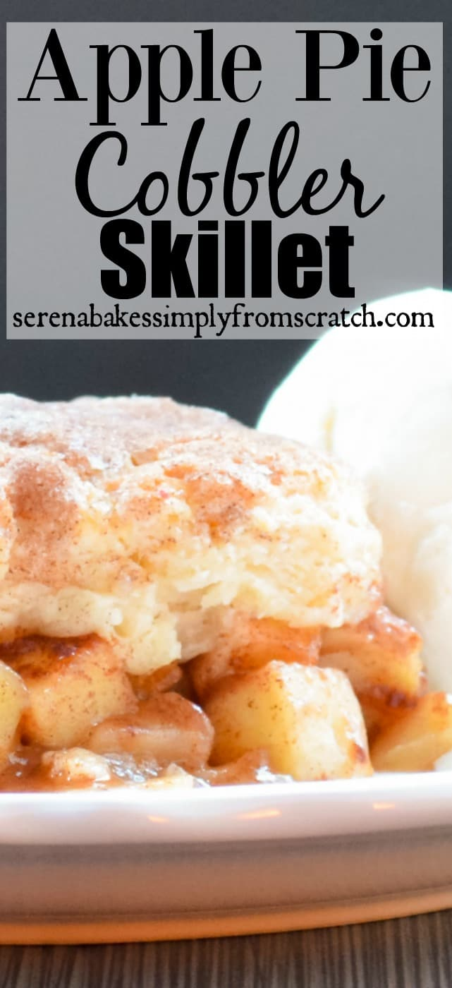 Apple Pie Cobbler Skillet with a flaky biscuit crust covered in cinnamon and sugar is a family favorite dessert recipe from Serena Bakes Simply From Scratch.