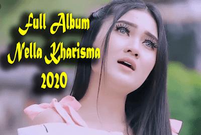 Download Lagu Baru Full Album Nella Kharisma 2020