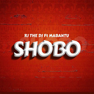 AUDIO | Rj The Dj Ft. Mabantu – Shobo | Download