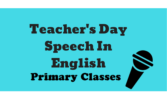 Teachers Day Speeches for Primary Classes 1 to 5 Download/2019/08/teachers-day-speeches-for-primary-classes-download.html