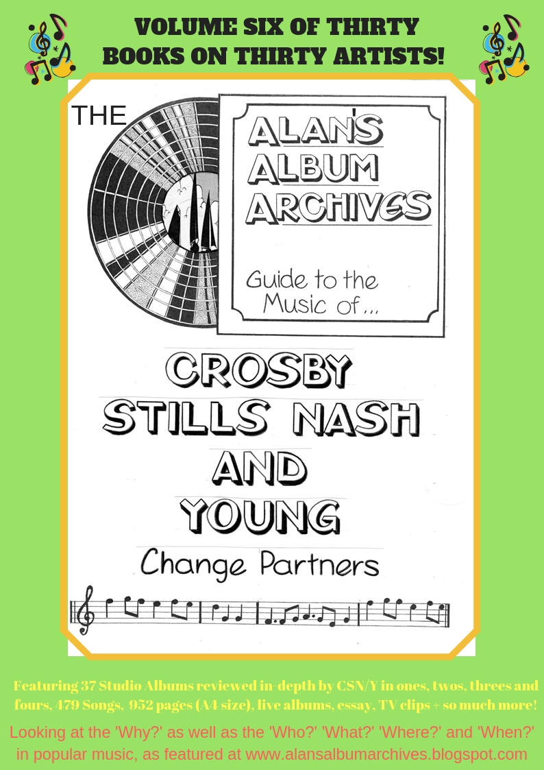 'Change Partners' - The Alan's Album Archives Guide To CSN/Y Is Available Now!