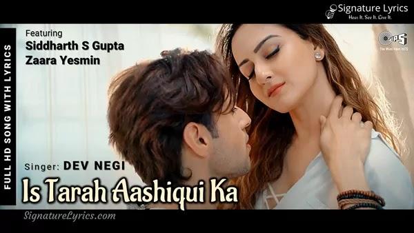 Is Tarah Aashiqui Ka Lyrics - Dev Negi   New Song