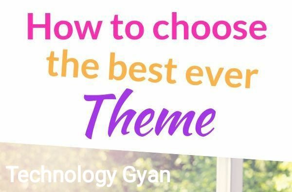 How to choose the best blogger blog theme?