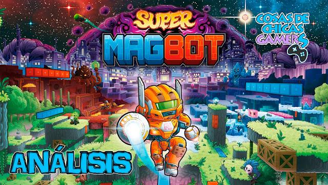 Análisis de Super MagBot para PC