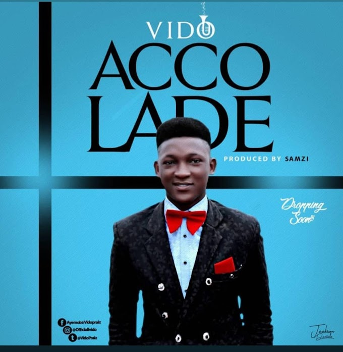 AUDIO: VIDOPRAISE _ ACCOLADE (Prod By Samzi)