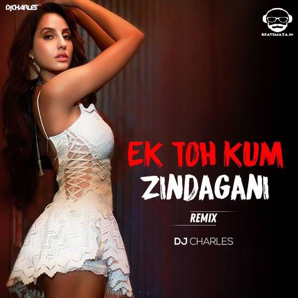 Ek Toh Kum Zindagani (Remix) - DJ Charles