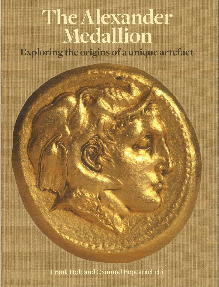 Megas alexandros the alexander medallion exploring the origins of osmund bopearachchi and frank holt have co written this book the alexander medallion exploring the origins of a unique artefact isbn 978 2 95166 796 9 fandeluxe Choice Image