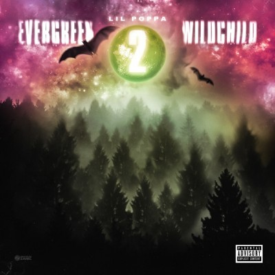 Lil Poppa - Evergreen Wildchild 2 (2020) - Album Download, Itunes Cover, Official Cover, Album CD Cover Art, Tracklist, 320KBPS, Zip album