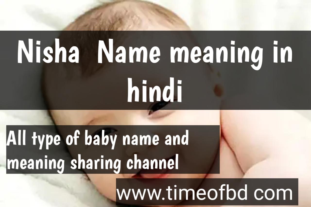 nisha name meaning in hindi, nisha ka meaning ,nisha meaning in hindi dictioanry,meaning of nisha in hindi