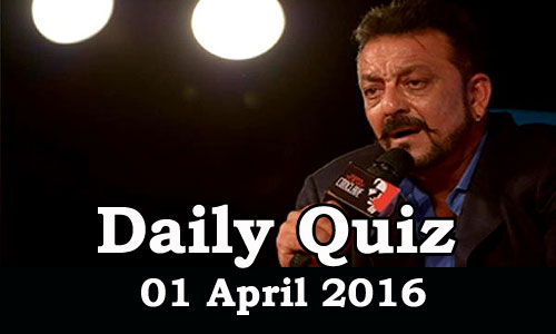 Daily Current Affairs Quiz - 01 Apr 2016