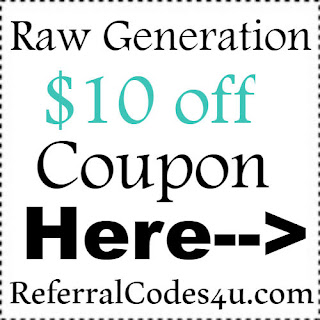$10 off Raw Generation Juice Coupon Jan, Feb, March, April, May, June, July, Aug, Sep, Oct, Nov, Dec
