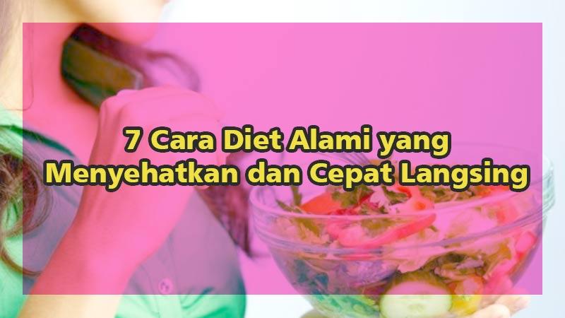 7 Cara Diet Alami yang Menyehatkan dan Cepat Langsing