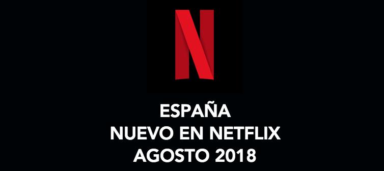 Llegadas destacadas a Netflix durante agosto
