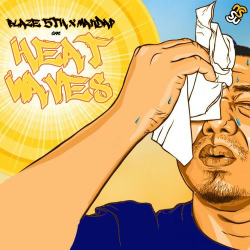 Blaze 5th been quiet for a bit but coming with newness on the regular. Heat Waves sees Blaze collab-ing with Mak Da P who lays ...
