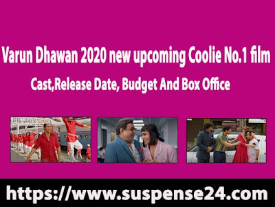 Varun Dhawan's (2020) upcoming new film Coolie No.1 cast,release date,box office,budget