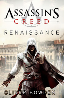 Book Review: Assassin's Creed, Renaissance by Oliver Bowden