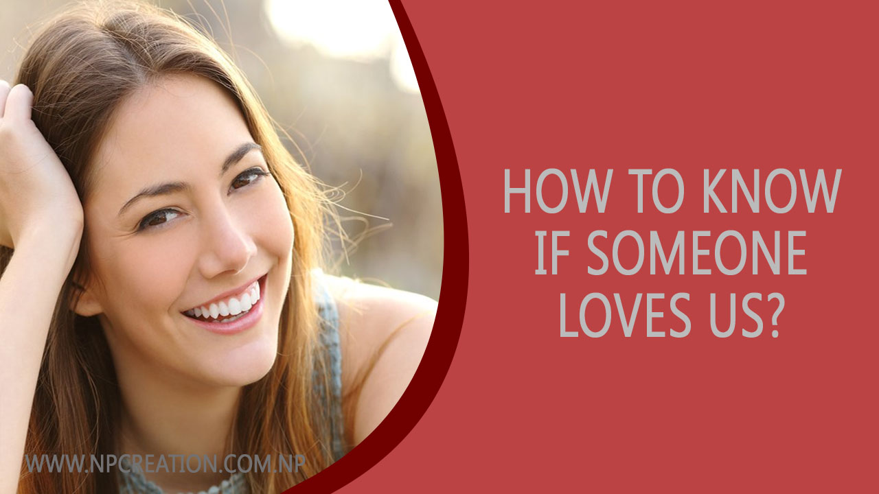 How to know if someone loves us?