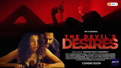 The Devils Desire Web Series Sky 9 Original Watch Online Star Cast Actress Name