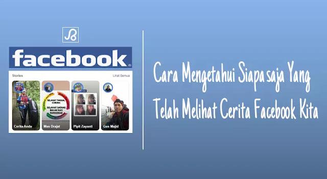 cara mengetahui siapa yang telah melihat cerita facebook kita