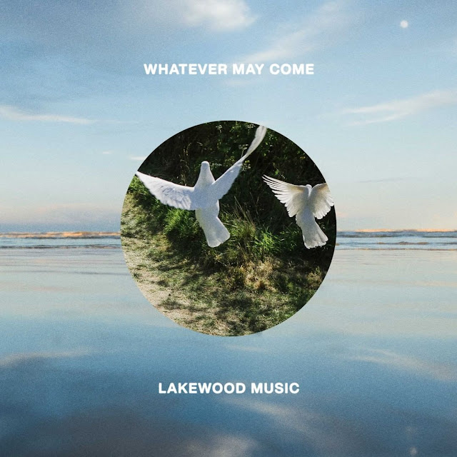 Album: Lakewood Music – Whatever May Come