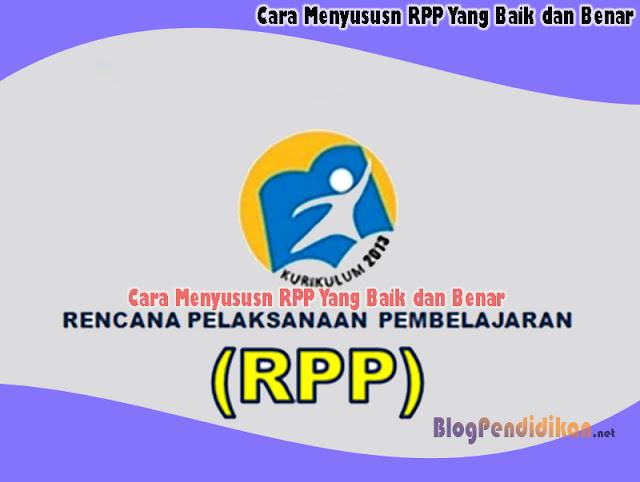 Cara Menyususn RPP Yang Baik dan Benar