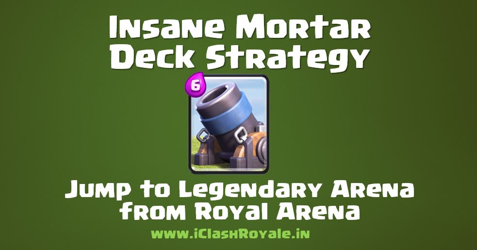 push_to_legenday_arena_with_mortar_deck_strategy