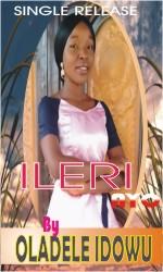 [Gospel music] Oladele Idowu – Ileri Ayo