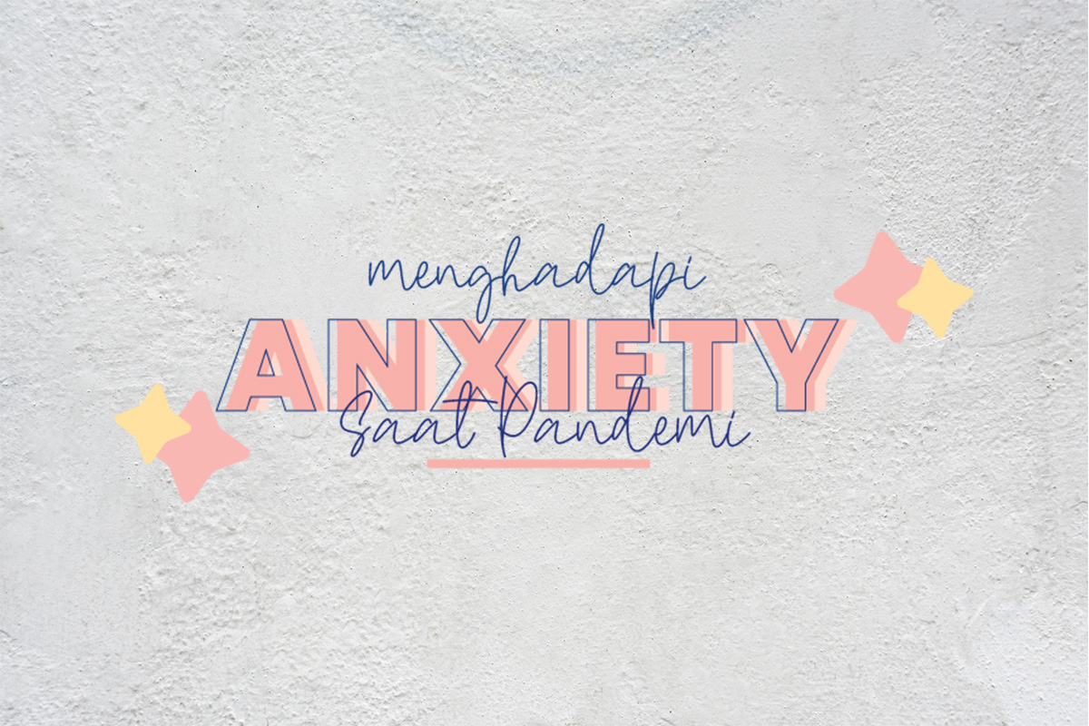 menghadapi anxiety di saat pandemi