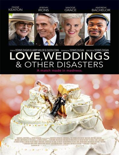 Amor, bodas y otros desastres